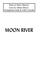 Moon River - Music By Henry Mancini