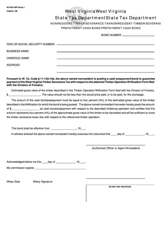 Form Wv/sev-Nrt-Bond 1 - Nonresident Timber Severance Tax Prepayment Cash Bond - 1999 Printable pdf