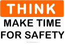 Think (make Time For Safety) Sign Template