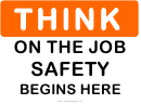 Think (on The Job Safety) Sign Template
