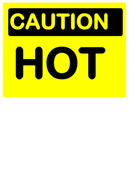 Pleasing Caution Hot Sign Printable Pdf Download Download Free Architecture Designs Scobabritishbridgeorg