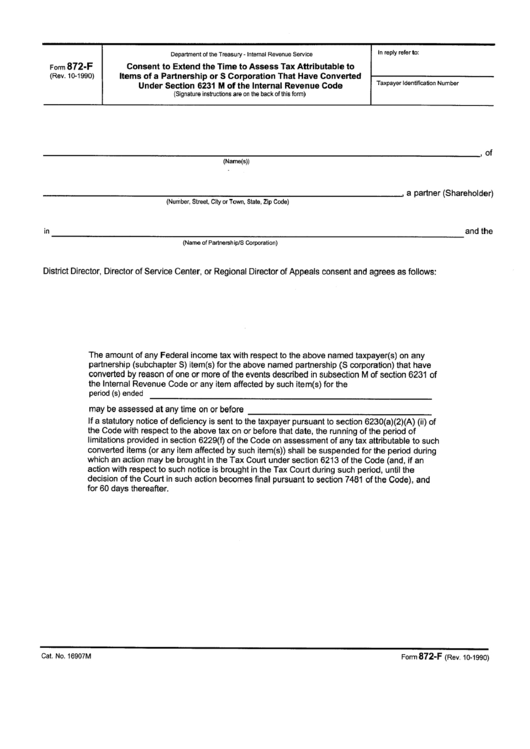 Form 872-F - Consent To Extend The Time To Assess Tax Attributable To Items Of A Partnership Or S Corporation That Have Converted Under Section 6231 M Of The Internal Revenue Code Printable pdf
