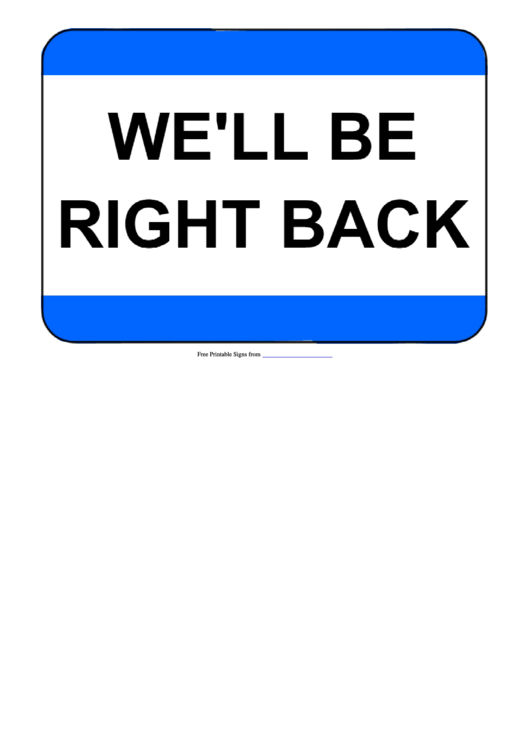 We'll Be Right Back Sign Template