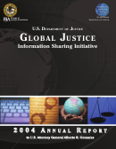 2004 Annual Report - Global Justice Information Sharing Initiative - U.s. Department Of Justice