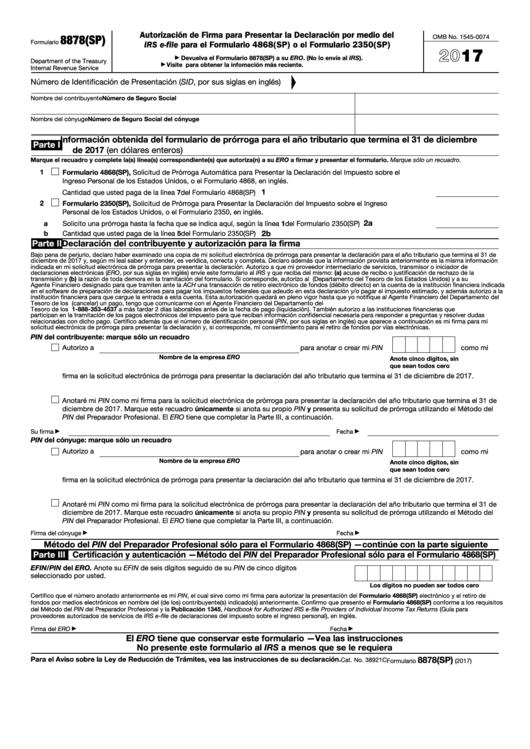 Fillable Formulario 8878(Sp) - Autorizacion De Firma Para Presentar La Declaracion Por Medio Del Irs E-File Para El Formulario 4868(Sp) O El Formulario 2350(Sp) (Spanish Version) - 2017 Printable pdf