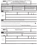 Form 8892 - Application For Automatic Extension Of Time To File Form 709 And/or Payment Of Gift/generation-skipping Transfer Tax