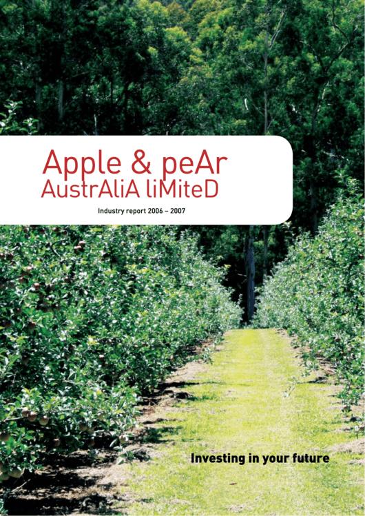 Industry Report 2006-2007 - Apple & Pear Australia Limited