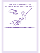 Use Your Imagination To Draw What Happens Next Activity Sheet