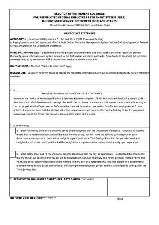 Fillable Dd Form 2938 - Election Of Retirement Coverage For Reemployed Federal Employees Retirement System (Fers) Discontinued Service Retirement (Dsr) Annuitants Printable pdf