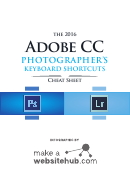 2016 Adobe Cc Photographer's Cheat Sheet