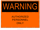 Warning Authorized Personnel Only