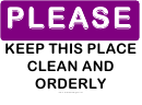 Please Keep Place Clean And Orderly