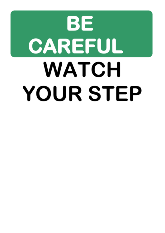 photograph relating to Printable Watch Your Step Sign named Be Very careful Check Your Phase printable pdf obtain