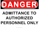 Danger Admittance To Authorized Personnel Only Warning Sign Template