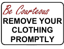 Remove Your Clothing Promptly Sign
