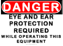 Danger Eye And Ear Protection Required V