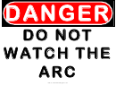 Danger Do Not Watch The Arc Warning Sign Template