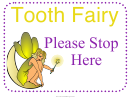Tooth Fairy Please Stop Here Sign