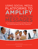 Using Social Media Platforms To Amplify Public Health Messages (white Paper) - Ogilvy Washington, Georgetown University's Center For Social Impact Communication