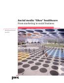 """Social Media """"Likes"""" Healthcare: From Marketing To Social Business - Health Research Institute, April 2012 Printable pdf"""