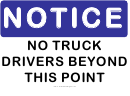 Notice No Truck Drivers Sign