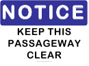 Notice Keep Passageway Clear Sign