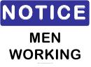 Notice Men Working Sign