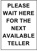 Wait Here For Teller Sign