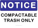 Notice Compactable Trash Sign